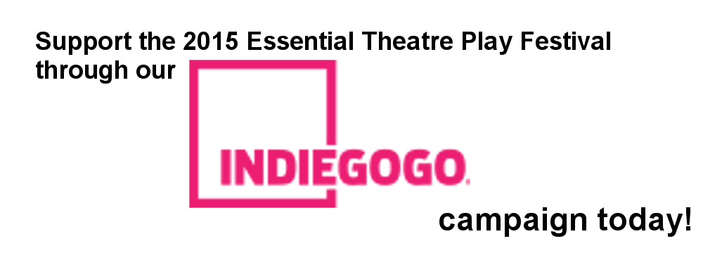 Essential Theatre Play Festival IndieGoGo Campaign