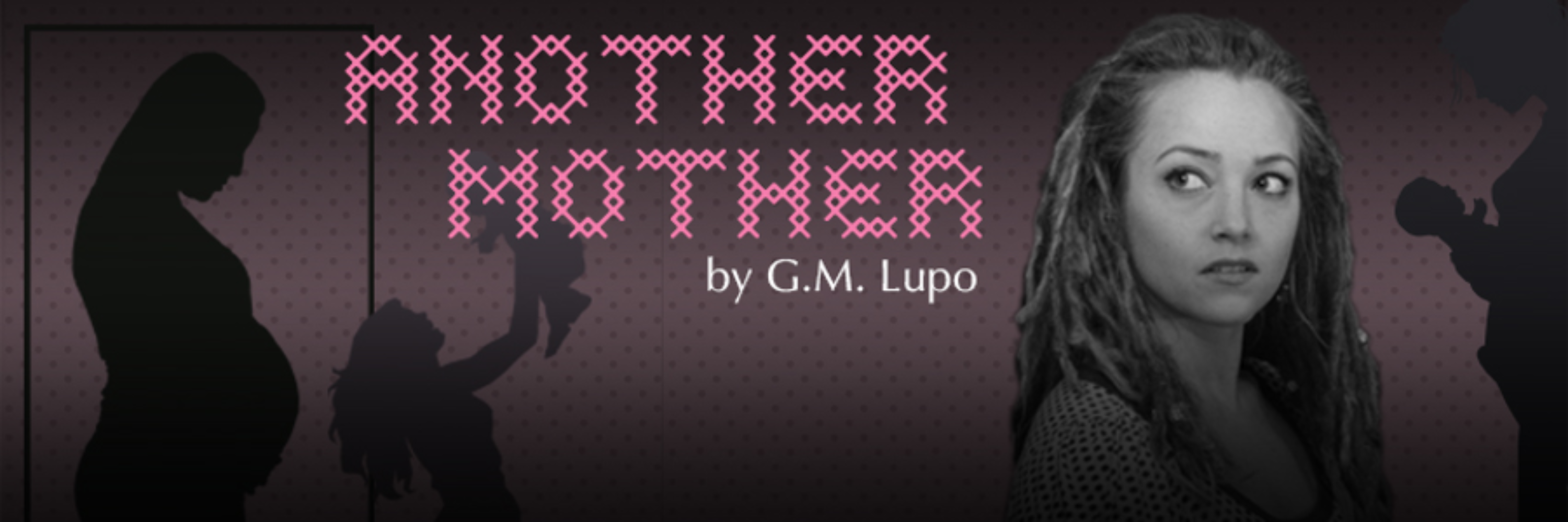 Another Mother, G. M. Lupo, playwriting award, world premiere, Atlanta theatre, Essential Theatre, biological mother, birth mother, reproductive science, fertility treatment