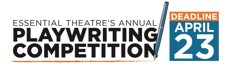 Essential Theatre Playwriting Competition Deadline April 23