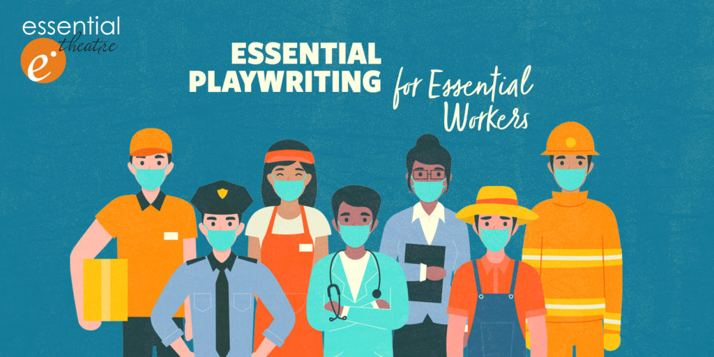 Essential Playwriting for Essential Workers
