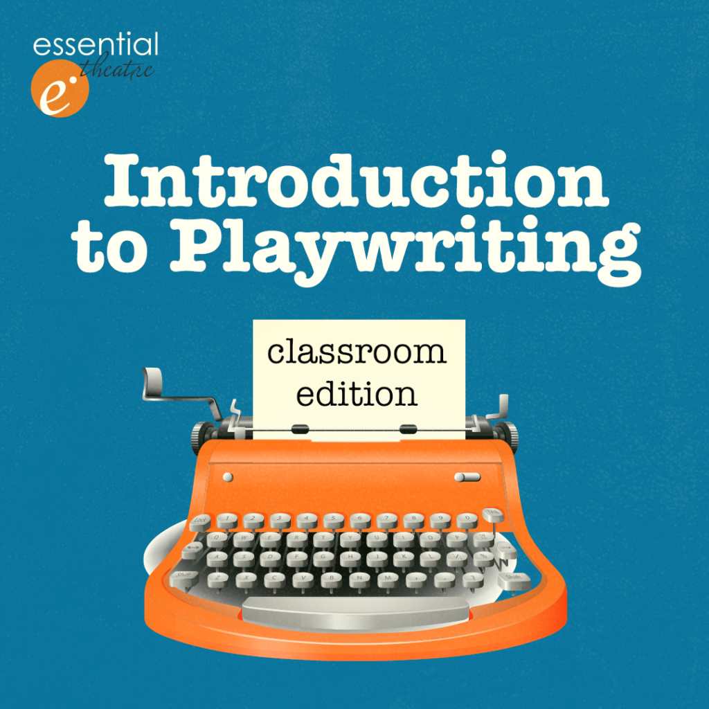 Introduction to Playwriting: Classroom Edition