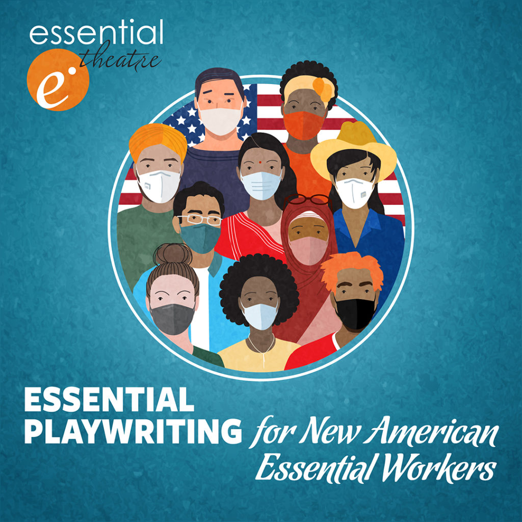 Essential Playwriting for New American Essential Workers