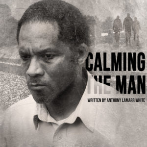 Calming the Man, by Anthony Lamarr White. Graphic by SageCat Studio