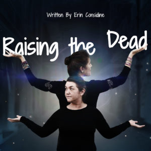 Raising the Dead, by Erin Considine. Graphic by SageCat Studio